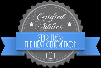 Certified Star Trek: The Next Generation Addict