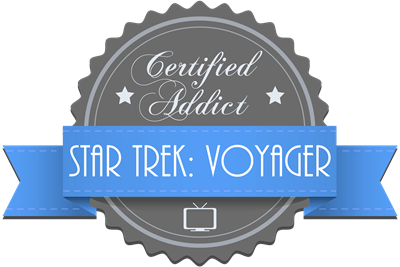 Certified Star Trek: Voyager Addict
