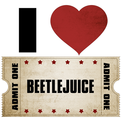 I Heart Beetlejuice Ticket