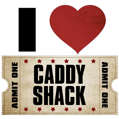I Heart Caddy Shack Ticket