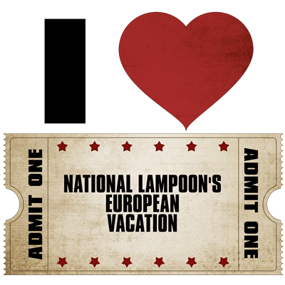 I Heart National Lampoon's European Vacation Ticket