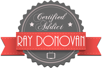 Certified Ray Donovan Addict