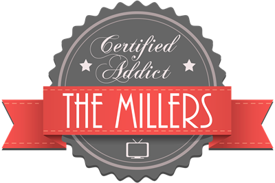 Certified The Millers Addict
