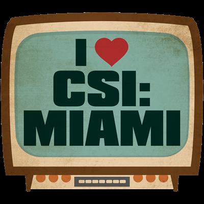 Retro I Heart CSI: Miami