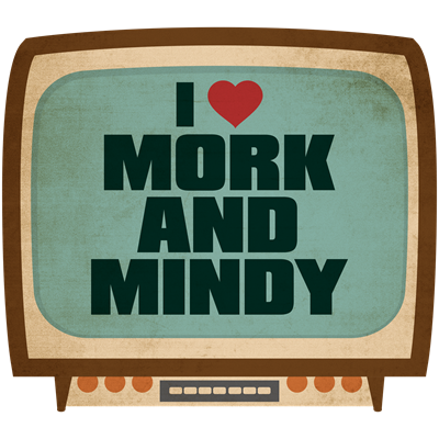 Retro I Heart Mork and Mindy