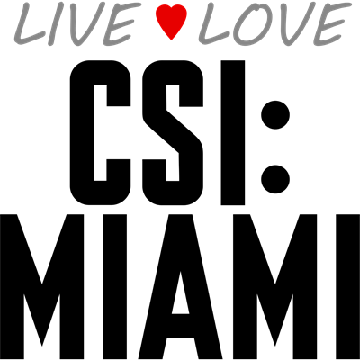 Live Love CSI: Miami