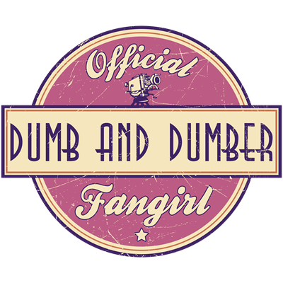 Offical Dumb and Dumber Fangirl