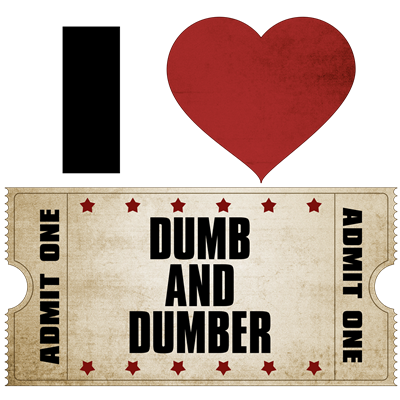 I Heart Dumb and Dumber Ticket