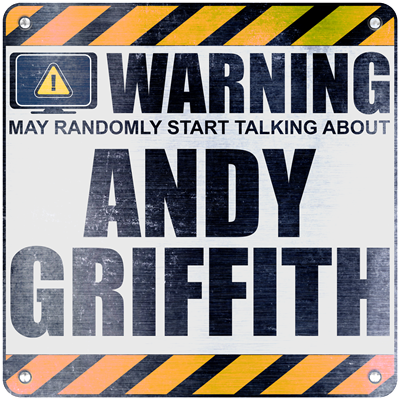 Warning: Andy Griffith
