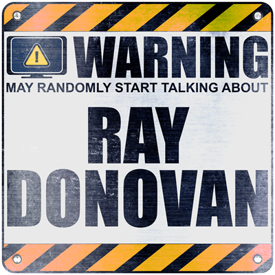 Warning: Ray Donovan
