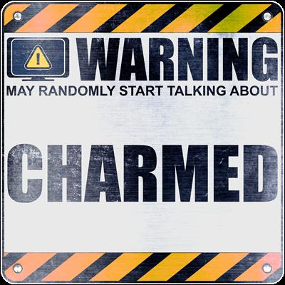 Warning: Charmed