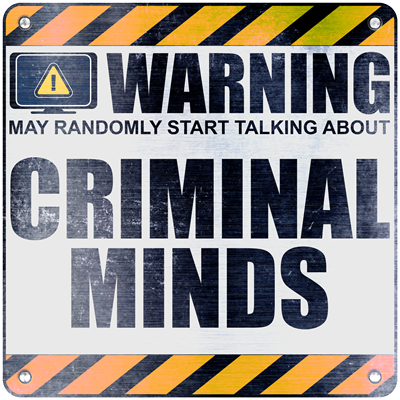 Warning: Criminal Minds