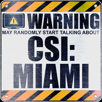 Warning: CSI: Miami