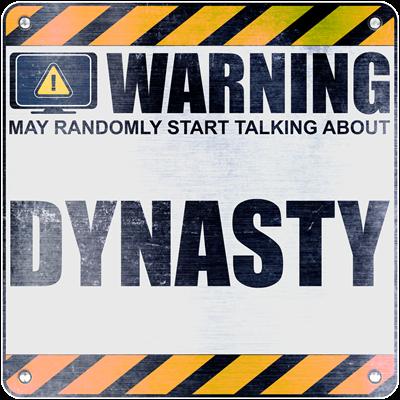 Warning: Dynasty