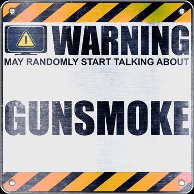 Warning: Gunsmoke
