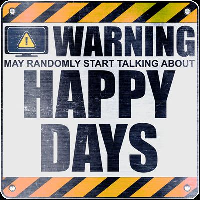 Warning: Happy Days