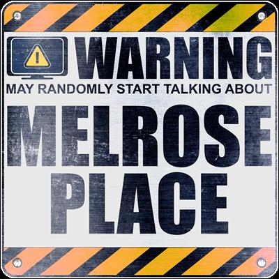Warning: Melrose Place
