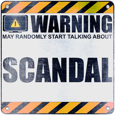 Warning: Scandal