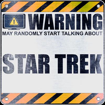 Warning: Star Trek