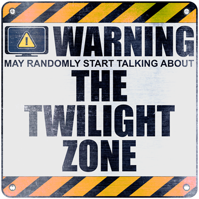 Warning: The Twilight Zone