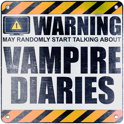 Warning: Vampire Diaries