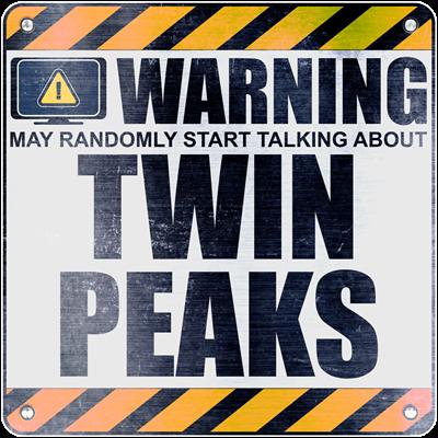 Warning: Twin Peaks