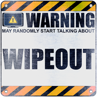 Warning: Wipeout