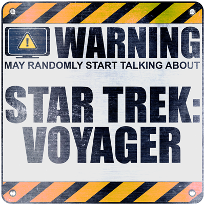 Warning: Star Trek: Voyager
