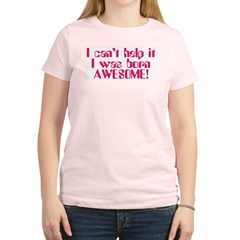 Born Awesome Women's Light T-Shirt