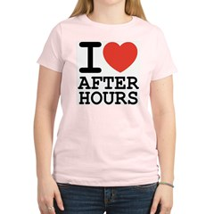 I love after hours Women's Light T-Shirt