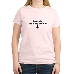 This Is My Last One Women's Light T-Shirt