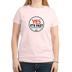 Yes It's Fas Women's Light T-Shirt