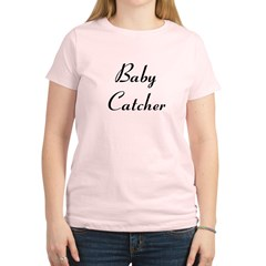 Baby Catcher Women's Light T-Shirt