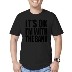 It's ok I'm with the Band Men's Fitted T-Shirt (dark)