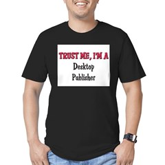 Trust Me I'm a Desktop Publisher Men's Fitted T-Shirt (dark)