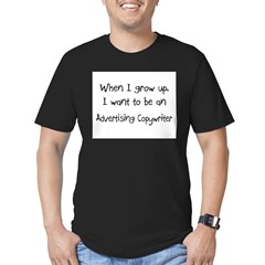 When I grow up I want to be an Advertising Copywri Men's Fitted T-Shirt (dark)