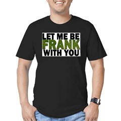 Let Me Be FRANK Men's Fitted T-Shirt (dark)