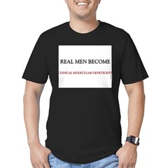 Real Men Become Clinical Molecular Geneticists Men's Fitted T-Shirt (dark)