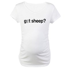 got Sheep? Maternity T-Shirt