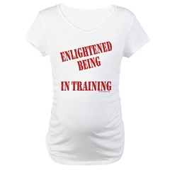 Enlightened Being Maternity T-Shirt