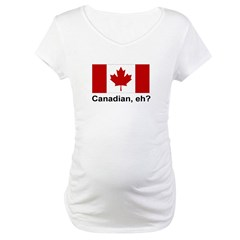 Canadian, eh? Maternity T-Shirt