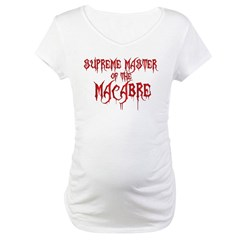 Supreme Master of the Macabre Maternity T-Shirt