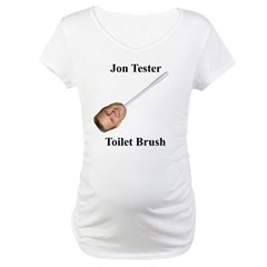 Jon Tester Toilet Brush Maternity T-Shirt