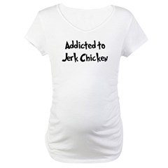 Addicted to Jerk Chicken Maternity T-Shirt