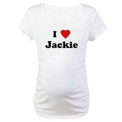 I Love Jackie Maternity T-Shirt