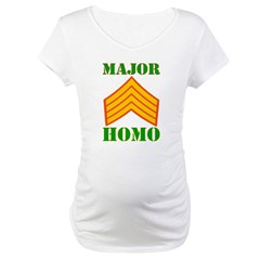 Major Homo Maternity T-Shirt