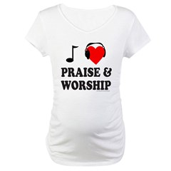 I HEART PRAISE AND WORSHIP Maternity T-Shirt