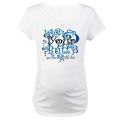 What's Up Your Butt? Maternity T-Shirt