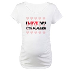 I Love My City Planner Maternity T-Shirt