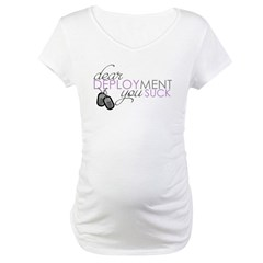 Dear Deploymen Maternity T-Shirt